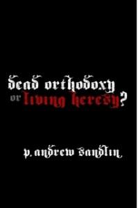 DeadOrthodoxyorLivingHeresy